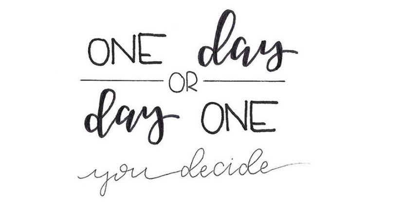 One day or day one…