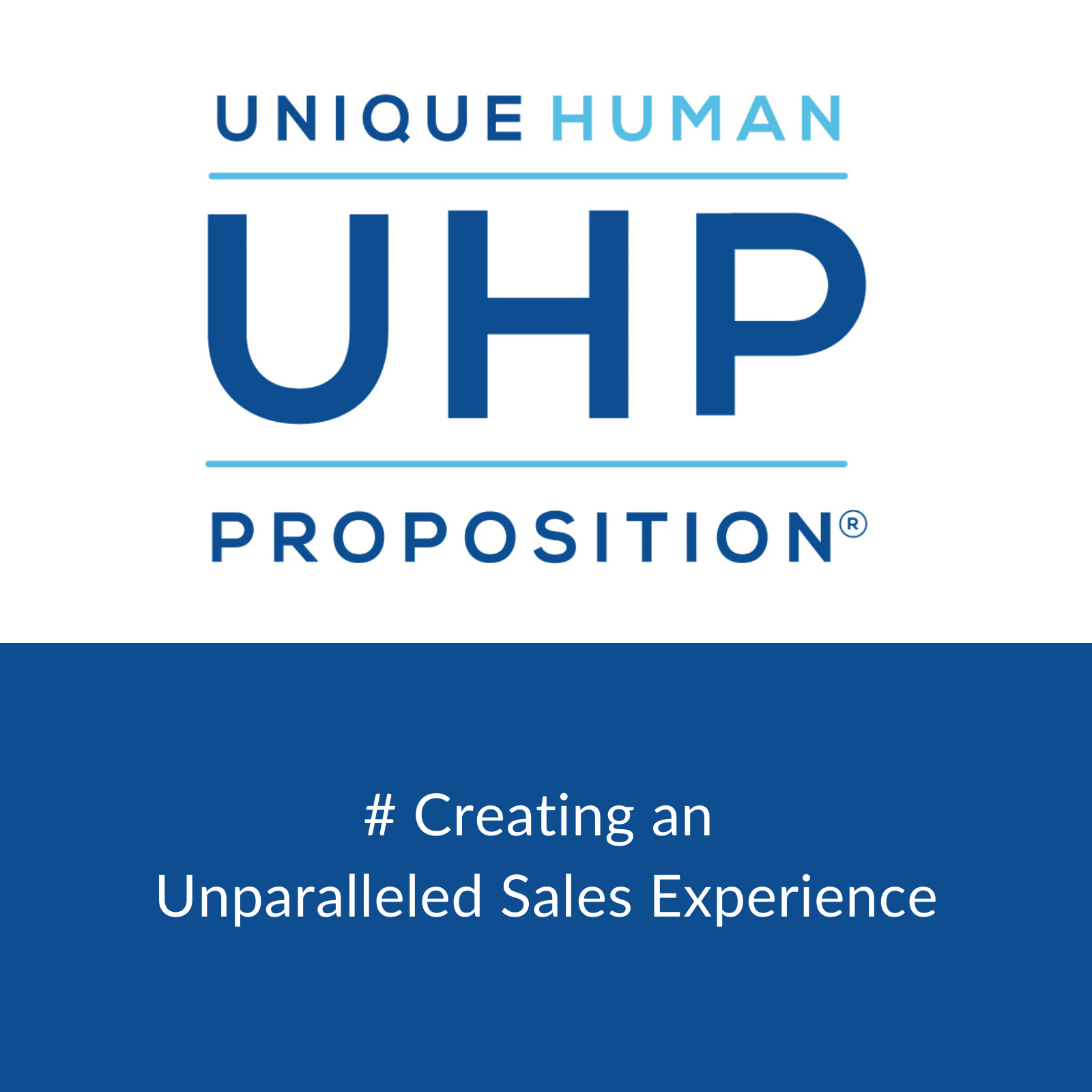 UHP   Unique Human Proposition   Jules White   Sales and Selling   Live it Love it Sell it